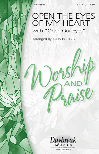 Open the Eyes of My Heart (with Open Our Eyes, Lord) : SATB : John Purifoy : Sheet Music : 08748986 : 884088250553