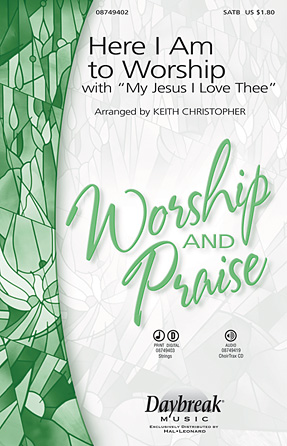 Here I Am to Worship : SATB : Keith Christopher : Sheet Music : 08749402 : 884088275976