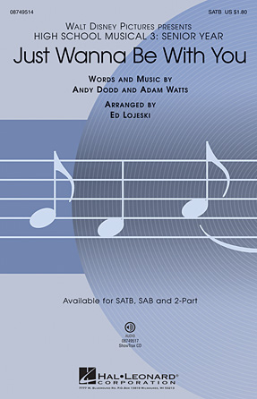 Just Wanna Be with You : SATB : Ed Lojeski : High School Musical : Songbook : 08749514 : 884088282691