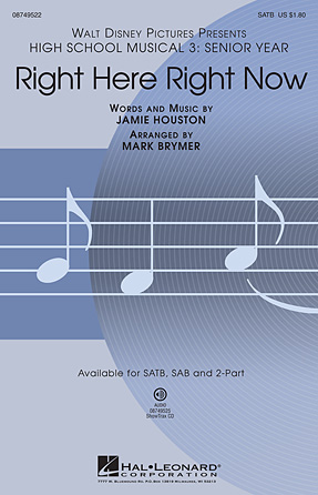 Right Here Right Now : SATB : Mark Brymer : High School Musical : Songbook : 08749522 : 884088282820