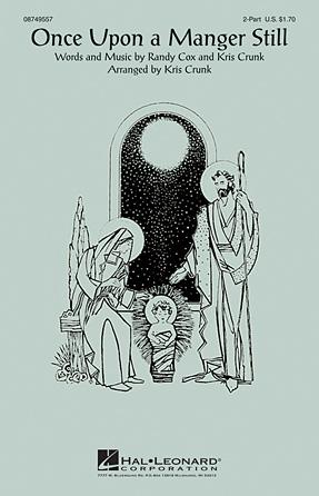 Once Upon a Manger Still : 2-Part : Kris Crunk : Sheet Music : 08749557 : 884088284879
