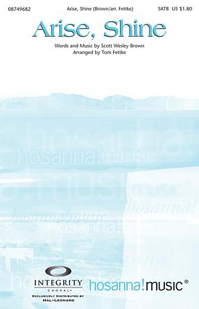 Arise, Shine : SATB : Tom Fettke : Scott Wesley Brown : Sheet Music : 08749682 : 884088313111 : 142348004X