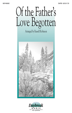 Of the Father's Love Begotten : SATB : Russell Robinson : Sheet Music : 08749692 : 884088313289