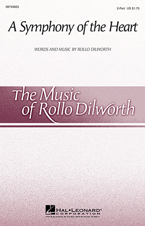 A Symphony of the Heart : 2-Part : Rollo Dilworth : Sheet Music : 08749825 : 884088327781