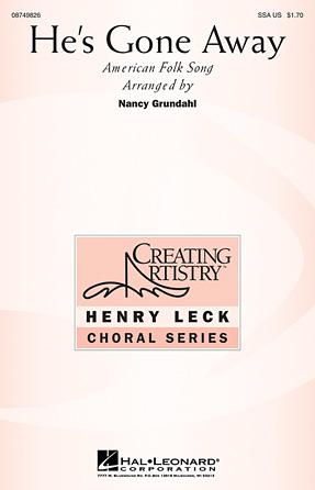 He's Gone Away : SSA : Nancy Grundahl : Sheet Music : 08749826 : 884088327804
