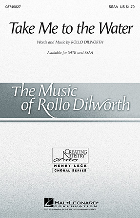 Take Me to the Water : SSAA : Rollo Dilworth : Sheet Music : 08749827 : 884088327811