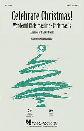 Celebrate Christmas! : SAB : Mark Brymer : Sheet Music : 08749849 : 884088328108