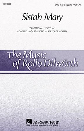 Sistah Mary : SATB divisi : Rollo Dilworth : Sheet Music : 08749928 : 884088351403