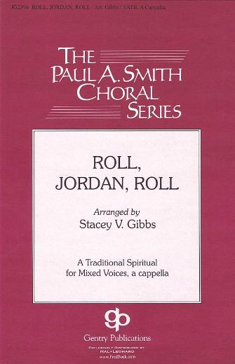 Roll, Jordan, Roll : SATB : Stacey V. Gibbs : Sheet Music : 08749958 : 884088352448