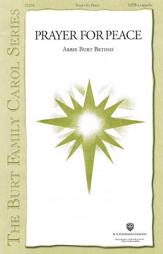 Prayer for Peace : SATB : Abbie Betinis : Abbie Betinis : Sheet Music : 08749980 : 884088363550