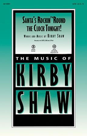 Santa's Rockin' 'Round the Clock Tonight! : SATB : Kirby Shaw : Sheet Music : 08749991 : 884088363987