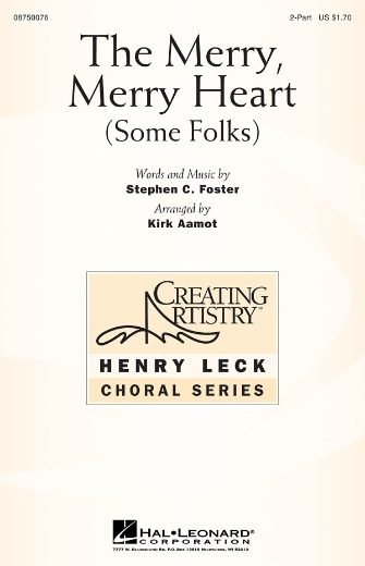 The Merry, Merry Heart (Some Folks) : 2-Part : Kirk Aamot : Stephen Foster : Sheet Music : 08750076 : 884088364564