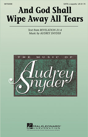 And God Shall Wipe Away All Tears : SATB : Audrey Snyder : Sheet Music : 08750098 : 884088365691