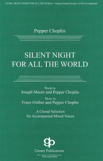 Silent Night for All the World : SATB : Pepper Choplin : Pepper Choplin : Sheet Music : 08750130 : 884088398668