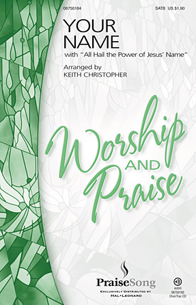 Your Name : SATB : Keith Christopher : Paul Baloche : Sheet Music : 08750184 : 884088403942