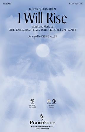 I Will Rise : SATB : Dennis Allen : Chris Tomlin : Sheet Music : 08750189 : 884088404659