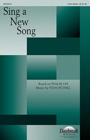 Sing a New Song : 2-Part : Stan Pethel : Stan Pethel : Sheet Music : 08750216 : 884088407698