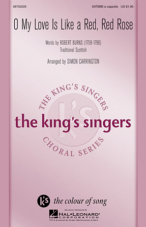 O My Love Is Like a Red, Red Rose : SATBBB : Simon Carrington : King's Singers : Sheet Music : 08750226 : 884088408794