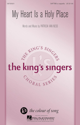 My Heart Is a Holy Place : SATTBB : Patricia Van Ness : Patricia Van Ness : King's Singers : Sheet Music : 08750521 : 884088439088