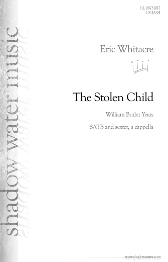 The Stolen Child : SATB : Eric Whitacre : Eric Whitacre : Sheet Music : 08751017 : 884088474393