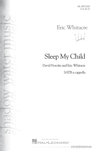 Sleep My Child : SATB : Eric Whitacre : Eric Whitacre : Sheet Music : 08751020 : 884088474423