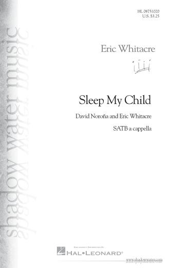 Sleep My Child : SATB : Eric Whitacre : Eric Whitacre : Sheet Music : 08751020 : 884088474423