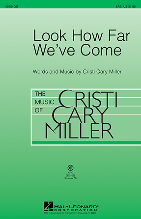 Look How Far We've Come : 2-Part : Cristi Cary Miller : Cristi Cary Miller : Sheet Music : 08751068 : 884088475987