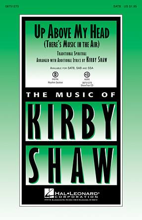 Up Above My Head (There's Music in the Air) : SATB : Kirby Shaw : Sheet Music : 08751275 : 884088482190