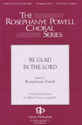 Be Glad in the Lord : SATB : Rosephanye Powell : Rosephanye Powell : Sheet Music : 08751663 : 884088494162