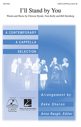 I'll Stand By You : SATB : Deke Sharon : Chrissie Hynde : The Pretenders : Sheet Music : 08751694 : 884088495121