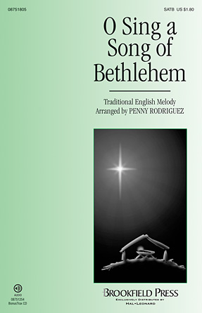 O Sing a Song of Bethlehem : SATB : Penny Rodriguez : Sheet Music : 08751805 : 884088500016