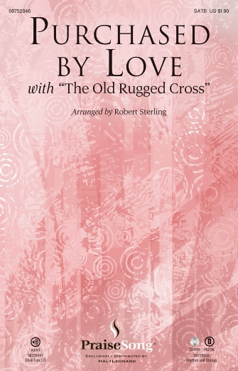 Purchased By Love : SATB : Robert Sterling : Robert Sterling : Sheet Music : 08752046 : 884088513573
