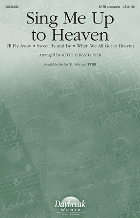 Sing Me Up to Heaven : SATB : Keith Christopher : Sheet Music : 08752182 : 884088518493