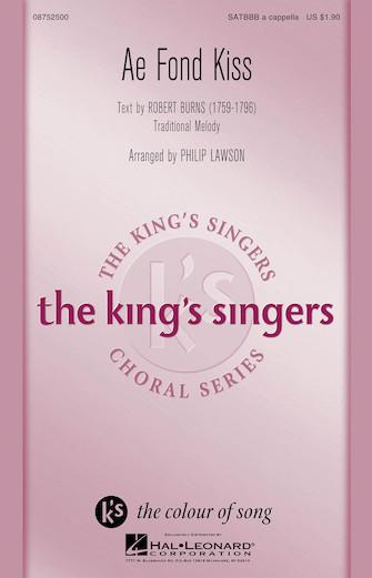 Ae Fond Kiss : SATBBB : Philip Lawson : King's Singers : Sheet Music : 08752500 : 884088540203
