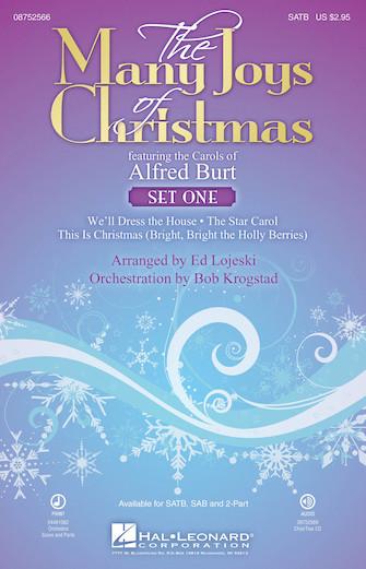 The Many Joys of Christmas (Set One) : SATB : Ed Lojeski : Alfred Burt : Sheet Music : 08752566 : 884088544621