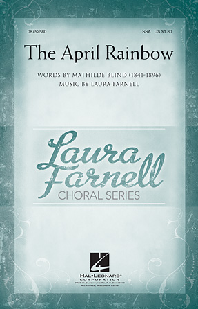 The April Rainbow : SSA : Laura Farnell : Laura Farnell : Sheet Music : 08752580 : 884088545581