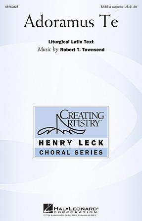 Adoramus Te : SATB : Robert Townsend : Robert Townsend : Sheet Music : 08752828 : 884088552534