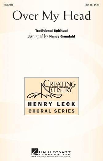 Over My Head : SSAA : Nancy Grundahl : Sheet Music : 08752840 : 884088553258