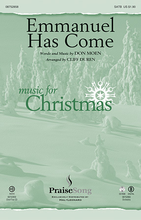 Emmanuel Has Come : SATB : Cliff Duren : Don Moen : Sheet Music : 08752858 : 884088553715