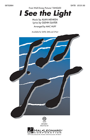 I See the Light : SATB : Mac Huff : Alan Menken : Tangled : Sheet Music : 08752864 : 884088553821