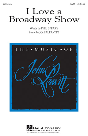 I Love a Broadway Show : SATB : John Leavitt : John Leavitt : Sheet Music : 08752923 : 884088556938
