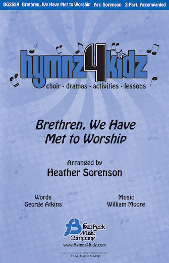 Brethren, We Have Met to Worship : 2-Part : Heather Sorenson : Sheet Music : 08753131 : 884088565299