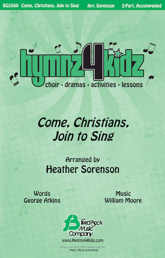 Come, Christians, Join to Sing : 2-Part : Heather Sorenson : Sheet Music : 08753134 : 884088565329