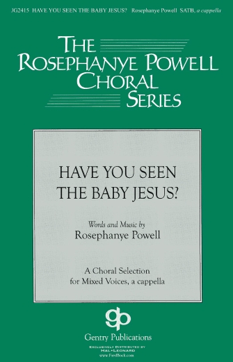 Have You Seen the Baby Jesus : SATB : Rosephanye Powell : Rosephanye Powell : Sheet Music : 08753148 : 884088565749