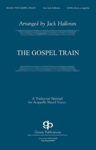 The Gospel Train : SSAATTBB : Jack Halloran : Sheet Music : 08753149 : 884088565756