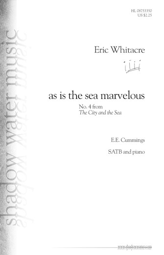 as is the sea marvelous : SATB : Eric Whitacre : Eric Whitacre : Sheet Music : 08753350 : 884088578398