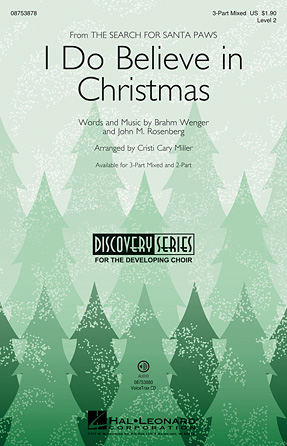 I Do Believe in Christmas : SAB : Cristi Cary Miller : Santa Paws : Sheet Music : 08753878 : 884088603984