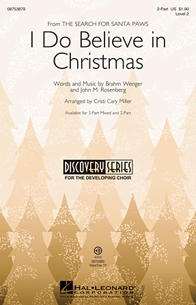 I Do Believe in Christmas : 2-Part : Cristi Cary Miller : Sheet Music : 08753879 : 884088603991