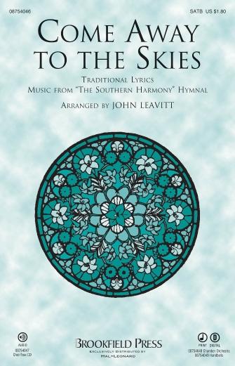 Come Away to the Skies : SATB : John Leavitt : Sheet Music : 08754046 : 884088622367