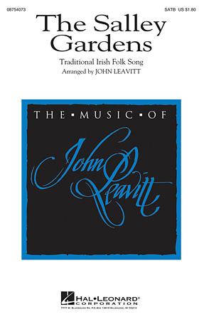 The Salley Gardens : SATB : John Leavitt : Sheet Music : 08754073 : 884088623210